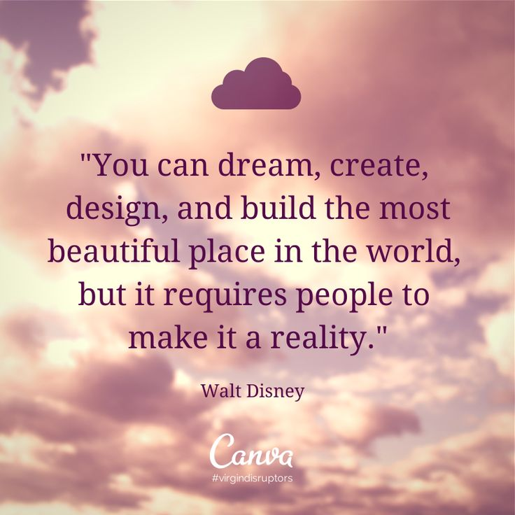 """""""You Can Dream, Create, Design, And Build The Most"""
