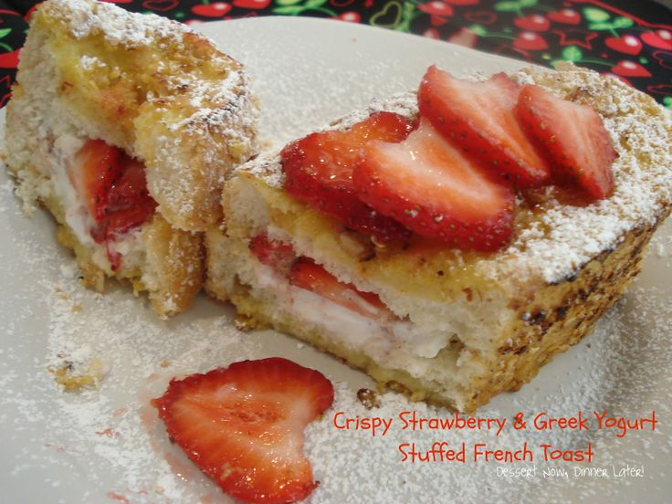 Crispy Strawberry & Greek Yogurt Stuffed French Toast from Dessert Now, Dinner Later!