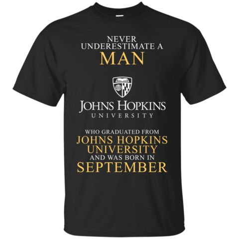 Man T shirts Graduated From Johns Hopkins University Born In September Hoodies Sweatshirts