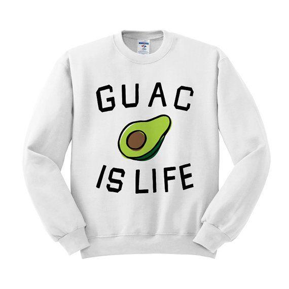 Crewneck  Guacamole is Life  Funny Sweater by TeesAndTankYouShop