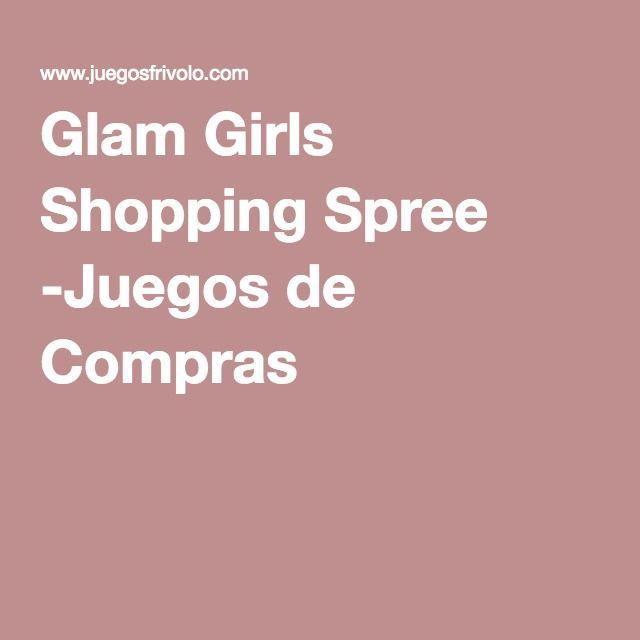 Glam Girls Shopping Spree -Juegos de Compras