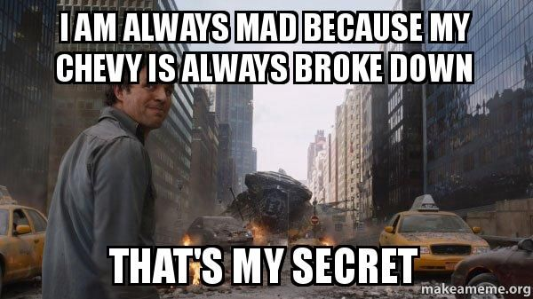 Image result for broke down chevy meme