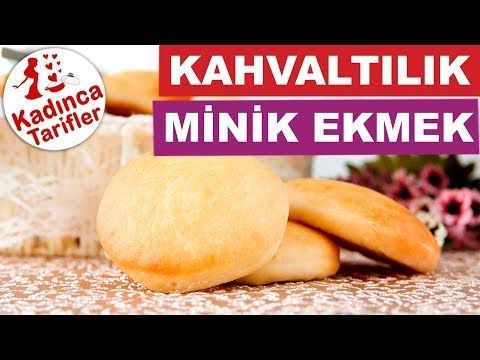Kahvaltılık Minik Ekmek Tarifi Videosu | Kadınca Tarifler | Kolay ve Nefis Yemek Tarifleri Sitesi