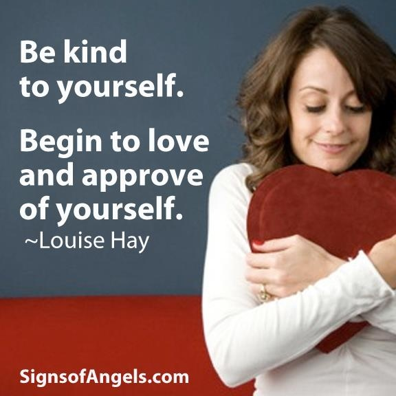 Louise Hay quote - be kind to your self - love yourself