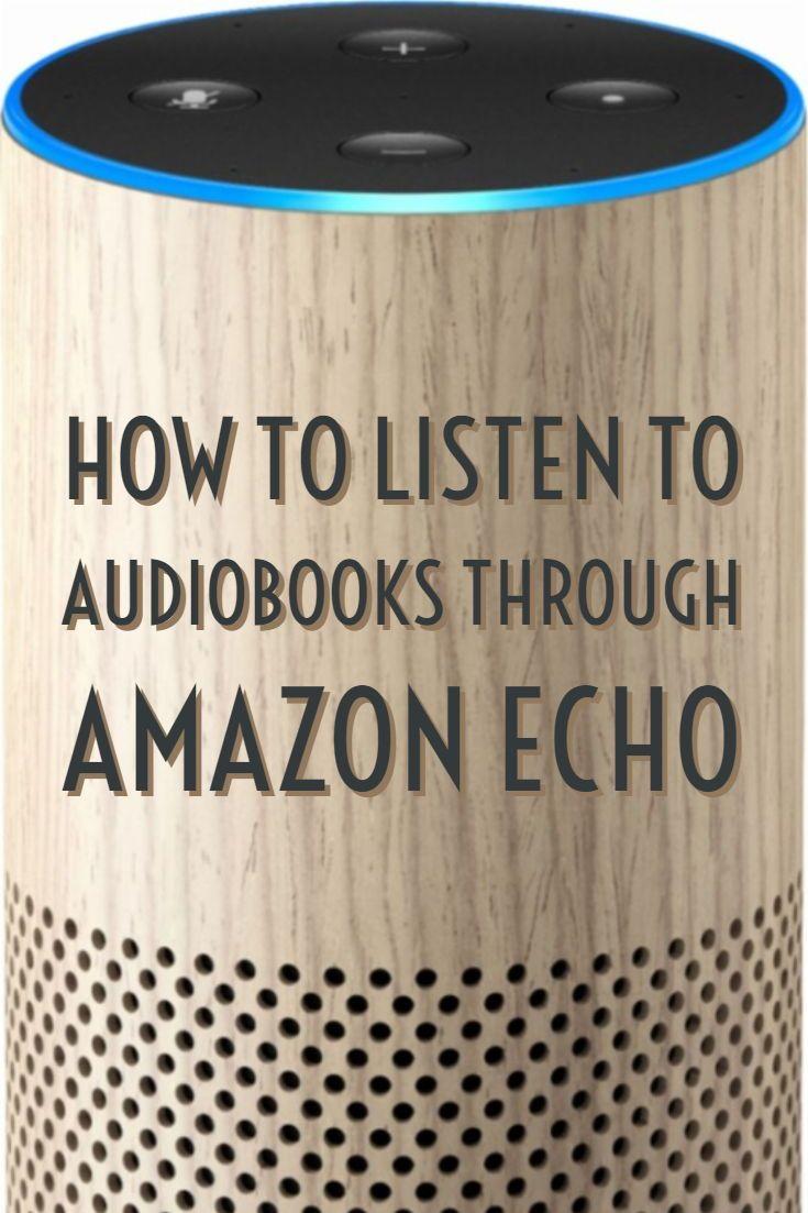How to Listen to Audiobooks Through Amazon Echo   Smart Home