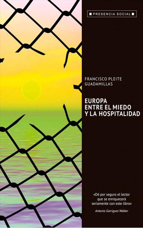 Europa : entre el miedo y la hospitalidad https://alejandria.um.es/cgi-bin/abnetcl?ACC=DOSEARCH&xsqf99=680302
