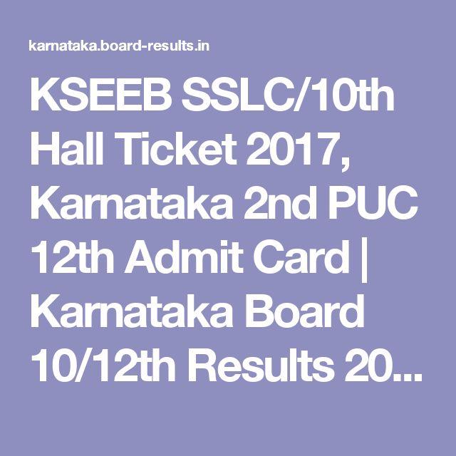 KSEEB SSLC/10th Hall Ticket 2017, Karnataka 2nd PUC 12th Admit Card   Karnataka Board 10/12th Results 2017, Karnataka Board date sheet 2017