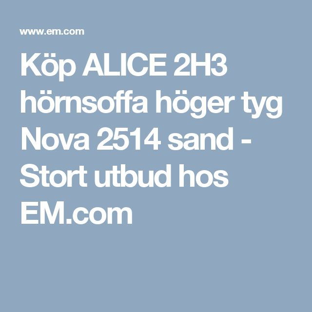 Köp ALICE 2H3 hörnsoffa höger tyg Nova 2514 sand - Stort utbud hos EM.com