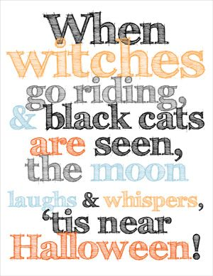 Free Halloween printables!: Holiday, Halloween Poem, Halloween Fall, Hallows Eve, Free Halloween, Fall Halloween, Halloween Printables, Halloween Quotes, Halloween Party