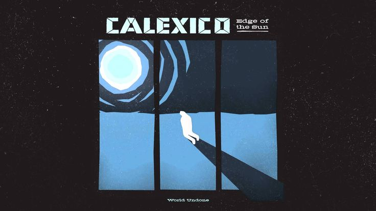 "Calexico - ""World Undone"" (Full Album Stream),"