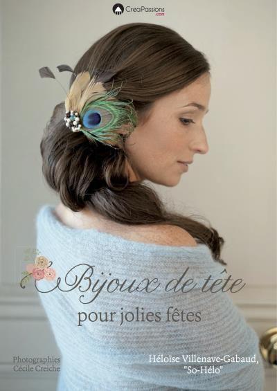 Livre Héloïse Villenave-Gabaud Bijoux de tête pour jolies fêtes