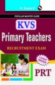 Kvs Primary Teachers Prt Recruitment Exam Paper : Popular Master Guide Code R-1143 (Paper Back)