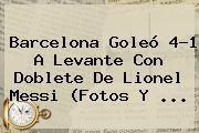 http://tecnoautos.com/wp-content/uploads/imagenes/tendencias/thumbs/barcelona-goleo-41-a-levante-con-doblete-de-lionel-messi-fotos-y.jpg Barcelona vs Levante. Barcelona goleó 4-1 a Levante con doblete de Lionel Messi (Fotos y ..., Enlaces, Imágenes, Videos y Tweets - http://tecnoautos.com/actualidad/barcelona-vs-levante-barcelona-goleo-41-a-levante-con-doblete-de-lionel-messi-fotos-y/