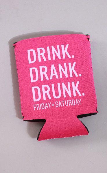 Drink. Drank. Drunk. Koozie                                                                                                                                                      More