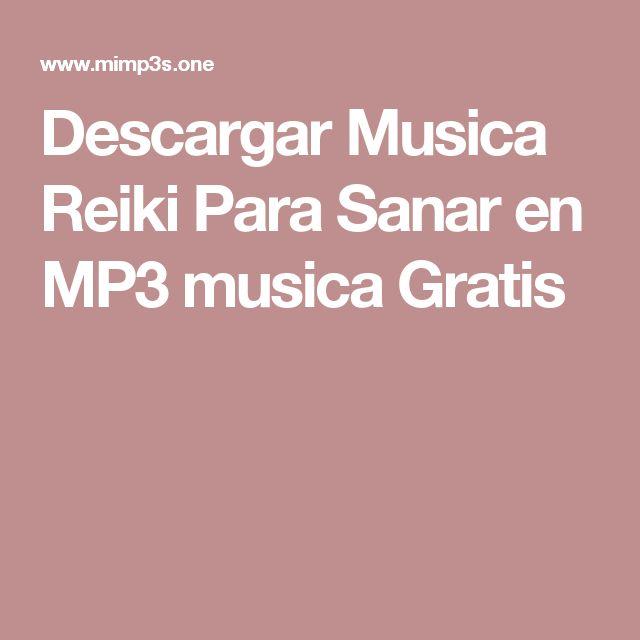 Descargar Musica Reiki Para Sanar en MP3 musica Gratis