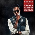 """New mixtape from Lecrae. The mixtape """"Church Clothes"""" is hosted by Don Cannon."""