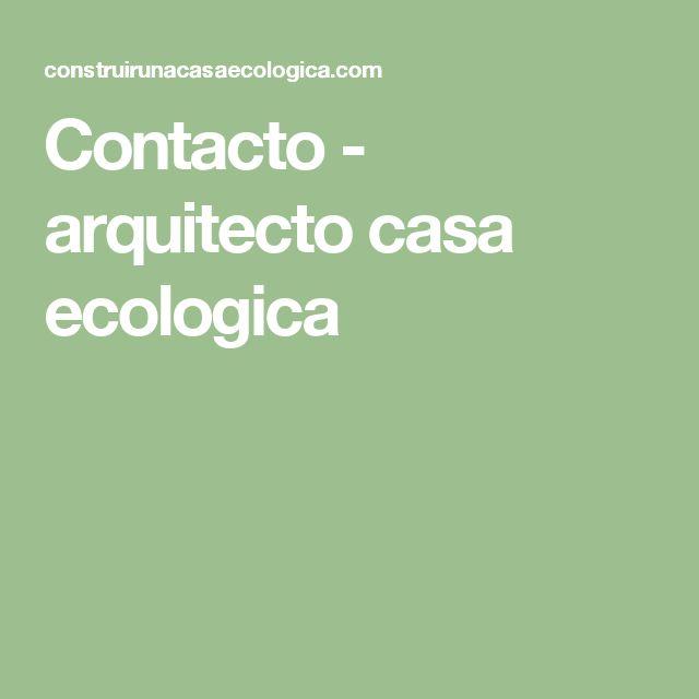 Contacto - arquitecto casa ecologica