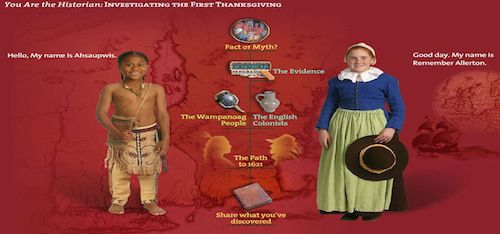 THE BEST On-line Thanksgiving Activity for kids to learn authentic lessons, based on primary sources. Kids take on the role of a historian, with real images, voice recodings, information on the Wampanoag people and the English settlers- Kid World Citizen
