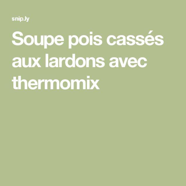 Soupe pois cassés aux lardons avec thermomix