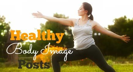 Our 13 Best Healthy Body Image Posts