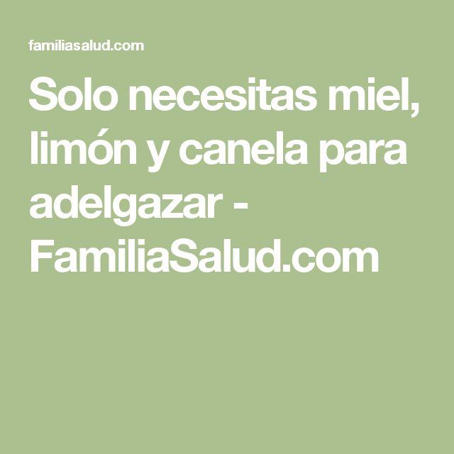 Solo necesitas miel, limón y canela para adelgazar - FamiliaSalud.com