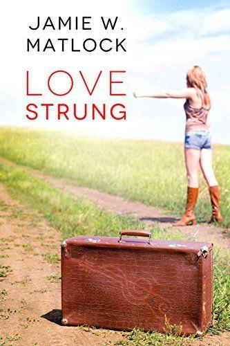 Love Strung (The Love Series Book 2) - Jamie W. Matlock