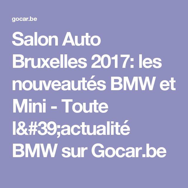 Salon Auto Bruxelles 2017: les nouveautés BMW et Mini - Toute l'actualité BMW sur Gocar.be
