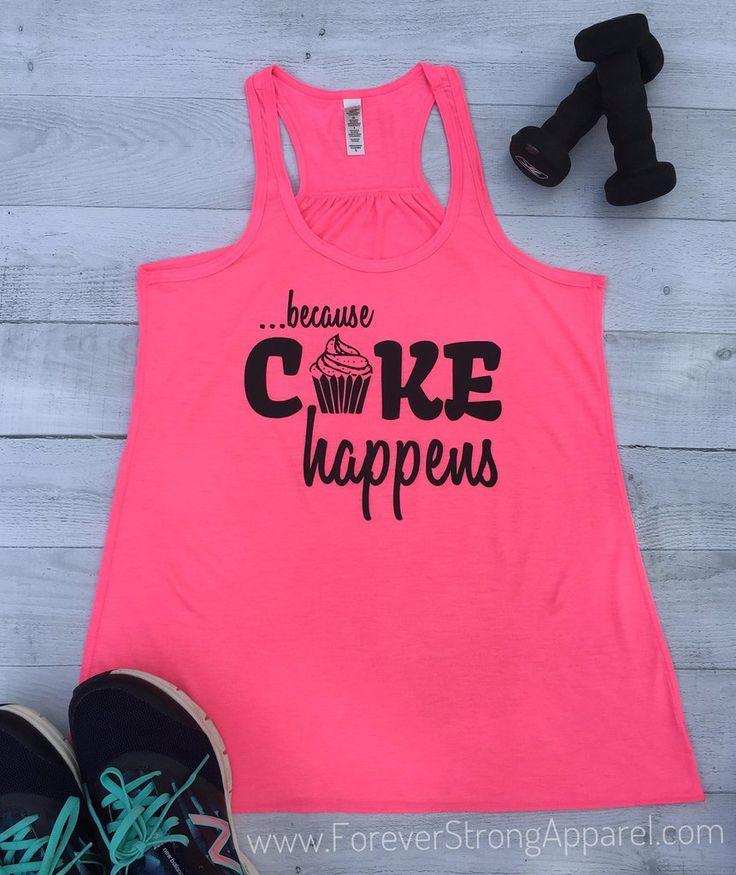 Because Cake Happens Flowy Tank FL26B #running #cakehappens #workouttanks