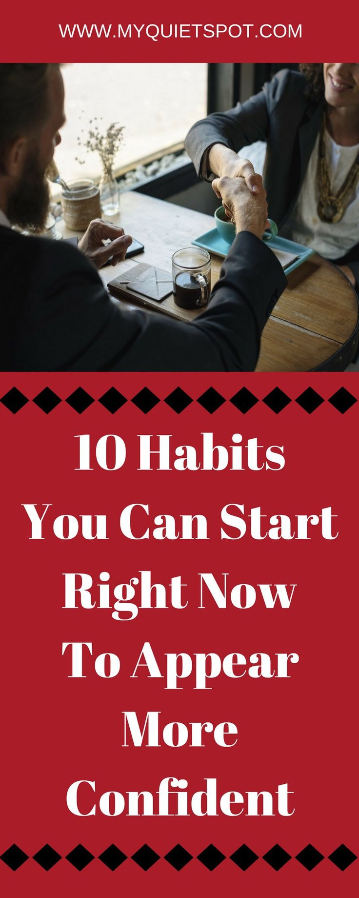 10 Habits You Can Start Right Now To Appear More Confident ; Increase your self confidence level with these 10 simple habits