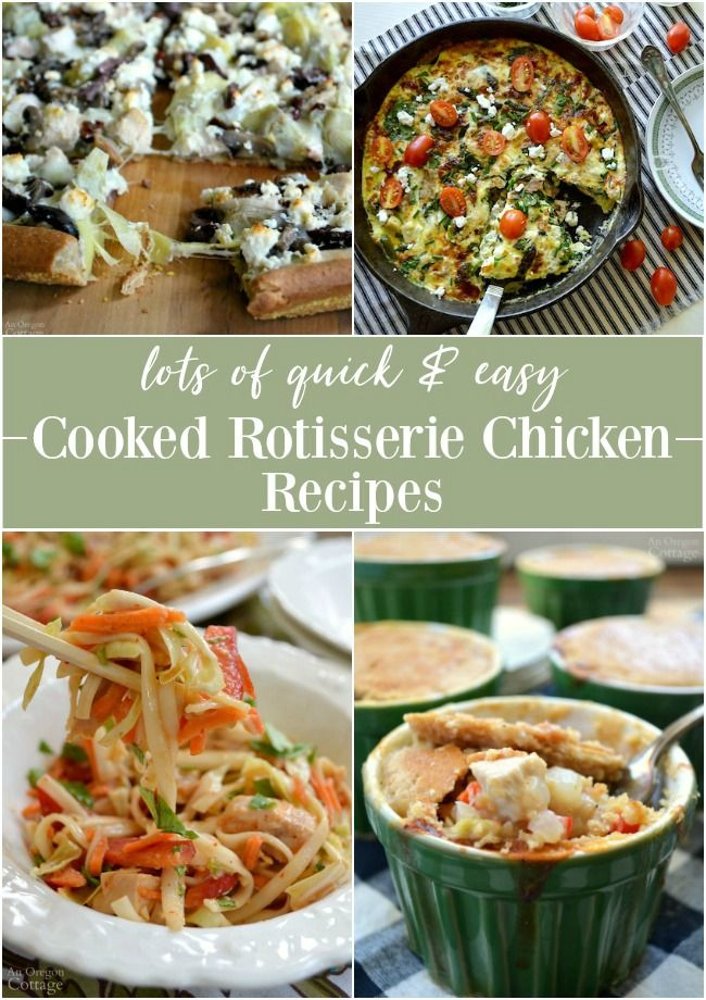 21 Quick Easy Rotisserie Cooked Chicken Recipes Simple Whole