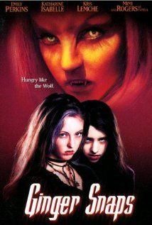 Ginger Snaps (2000), Copperheart Entertainment and Water Pictures with Emily Perkins, Katharine Isabelle, and Kris Lemche. I love this movie and I'll never shut up about it EVER.