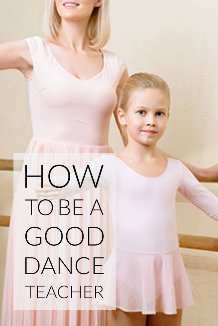How to Be a Good Dance Teacher: Empathy, Communication, and Self-Awareness                                                                                                                                                      More