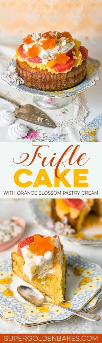 Citrus trifle cake with orange blossom pastry cream and blood orange ...