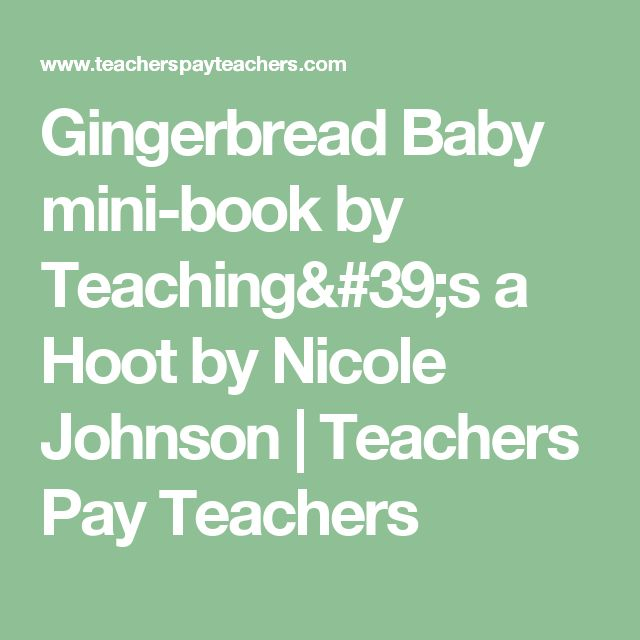 Gingerbread Baby mini-book by Teaching's a Hoot by Nicole Johnson   Teachers Pay Teachers