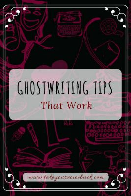 If you're new to ghostwriting, try these Ghostwriting Tips That Work.