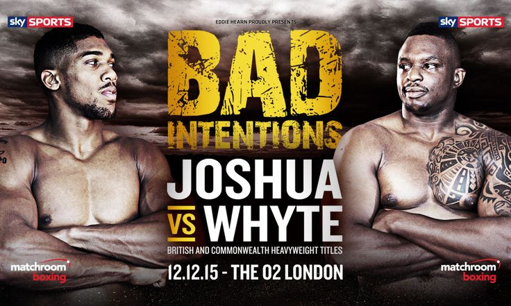 Bad Intentions Anthony Joshua MBE v Dillian Whyte A Night Of Championship Boxing 12th December 2015 at The O2 Arena Greenwich London. #GlobalTicketsUk #MatchRoomBoxing #Boxing #AnthonyJoshua #Dillianwhyte #heavyweights #boxingticketsforsale #Skysports