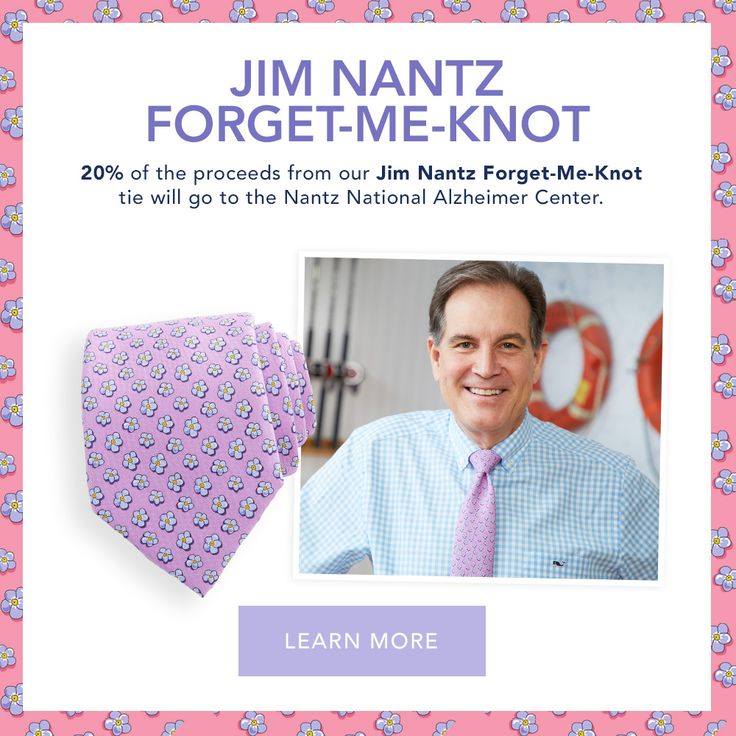 Jim Nantz: Forget-Me-Knot. 20% of the proceeds for our Jim Nantz Forget-Me-Knot tie will go to the Nantz Alzheimer Center. Click to Learn More!