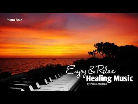 Relaxing and Healing Piano By Pablo Arellano