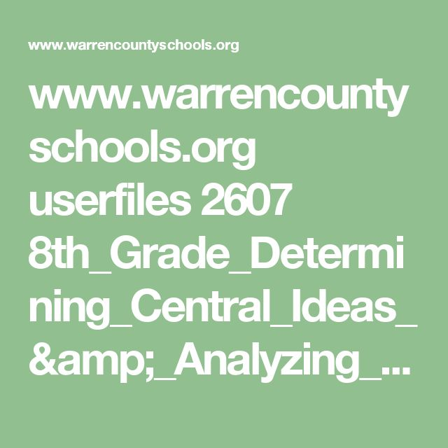 www.warrencountyschools.org userfiles 2607 8th_Grade_Determining_Central_Ideas_&_Analyzing_Development.pdf