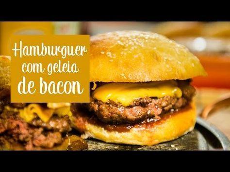 Receita de hambúrguer com geléia de bacon - O Chef e a Chata - Lu Ferreira   Chata de Galocha!