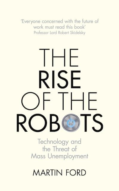 The Rise of the Robots by Martin Ford