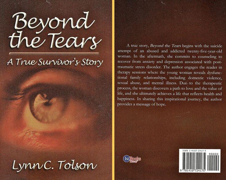 #Book, Beyond the Tears, True Survivor's Story, #Memoir, author Lynn C. Tolson, Signed #Autobiography, #inspirational #SexualAssault #SuicideAttempts #Suicide #DrugAbuse