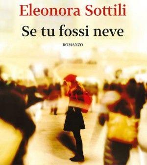 Se tu fossi neve di Eleonora Sottili @giuntieditore