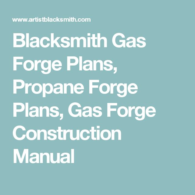 Blacksmith Gas Forge Plans, Propane Forge Plans, Gas Forge Construction Manual