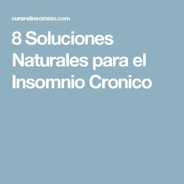 8 Soluciones Naturales para el Insomnio Cronico