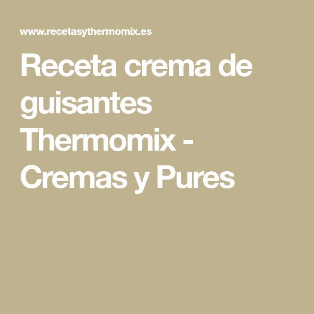 Receta crema de guisantes Thermomix - Cremas y Pures