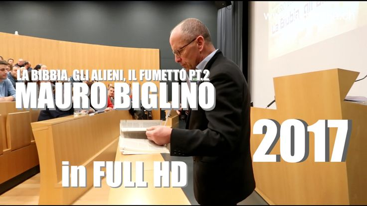 Mauro Biglino 2017 HD Lugano La Bibbia, Gli Alieni... PT.2