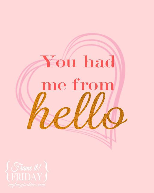You had me from Hello... a free printable for {Frame it! Friday}
