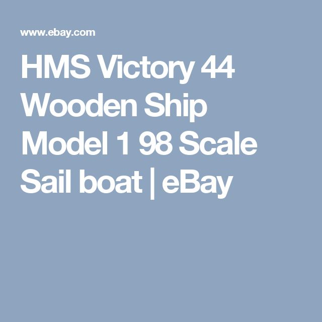 HMS Victory 44 Wooden Ship Model 1 98 Scale Sail boat | eBay