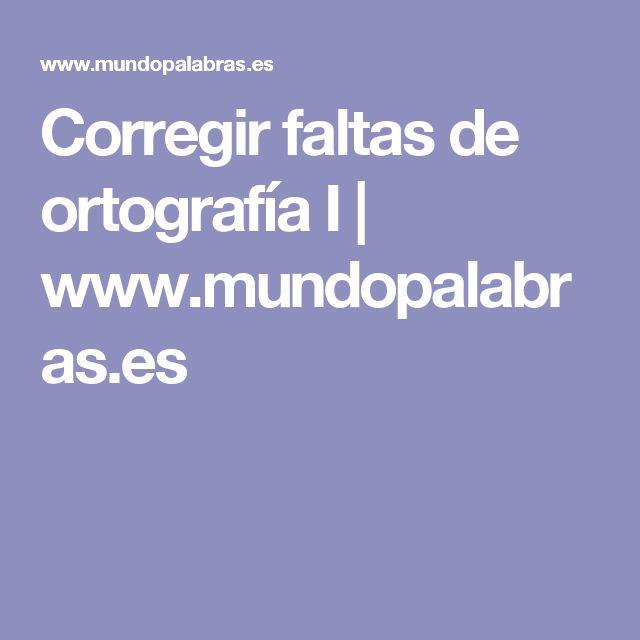 Corregir faltas de ortografía I | www.mundopalabras.es